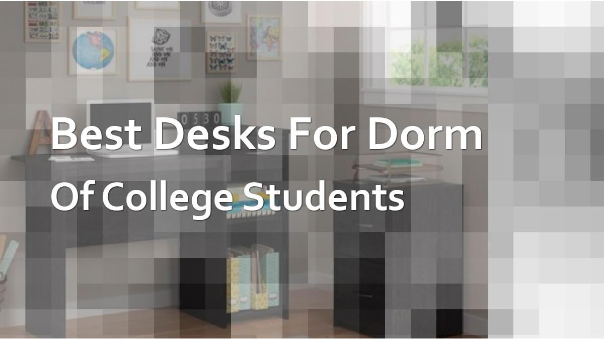 Best Desks For College Students