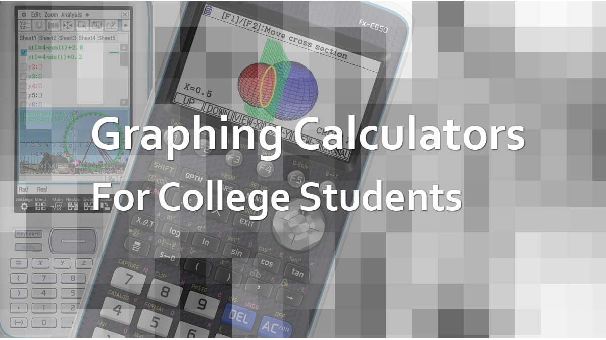 Graphing Calculators for College Students