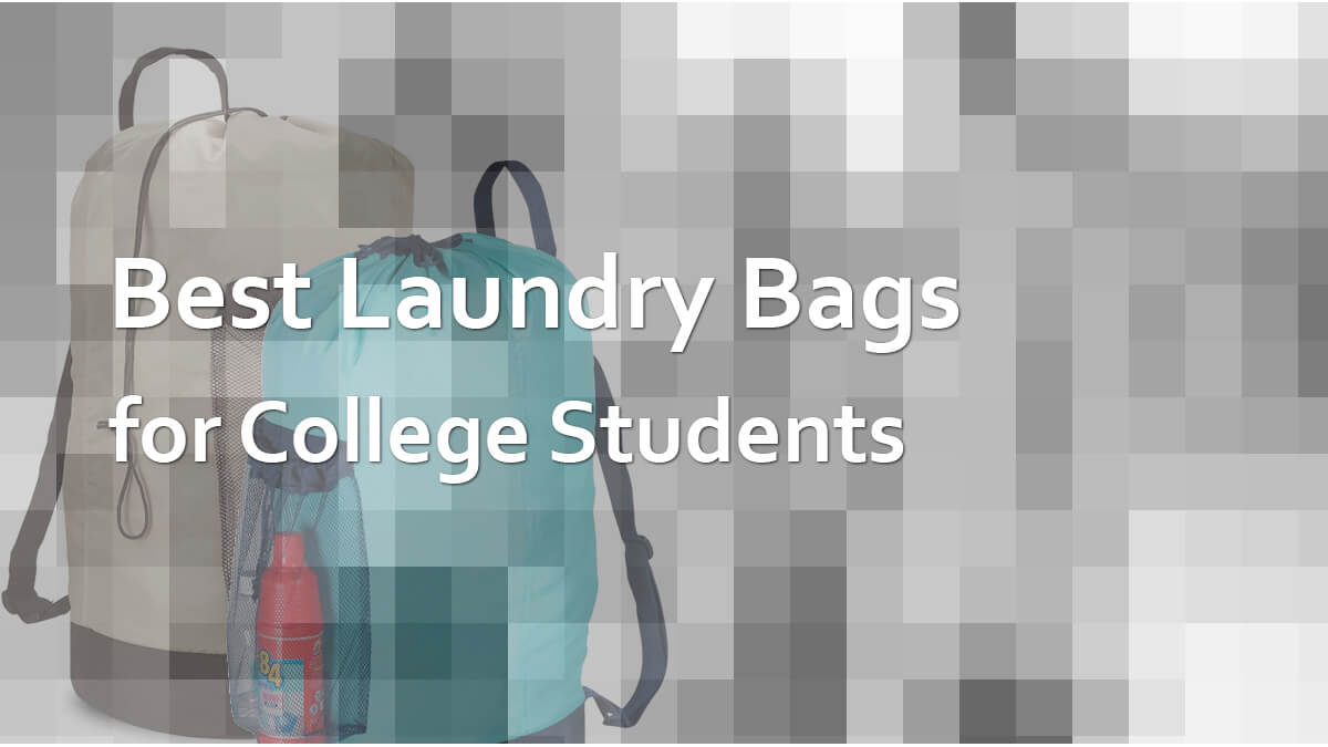 Best Laundry Bags for College Students