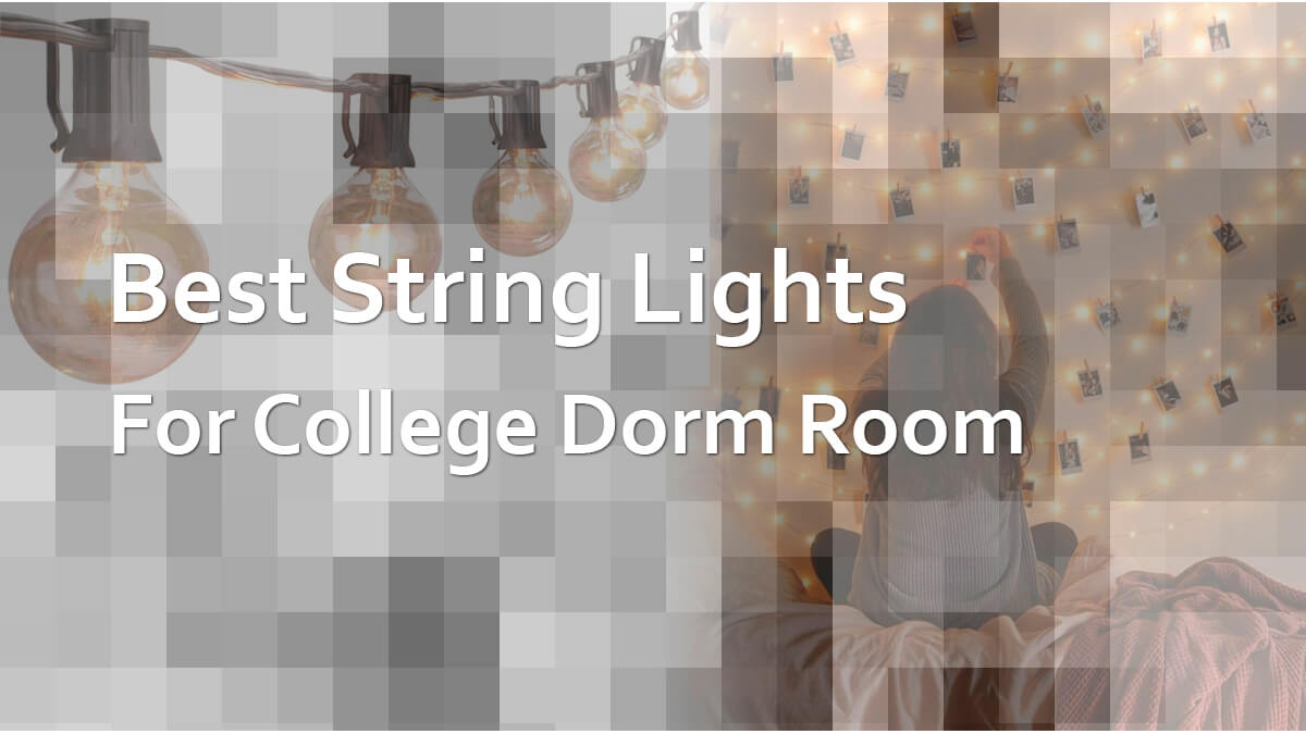 Best String Lights For College Dorm Room
