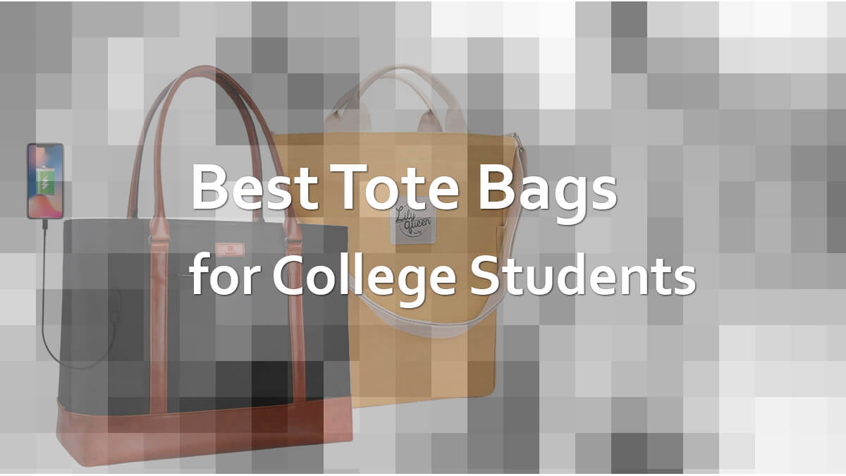 Best Tote Bags For College Students