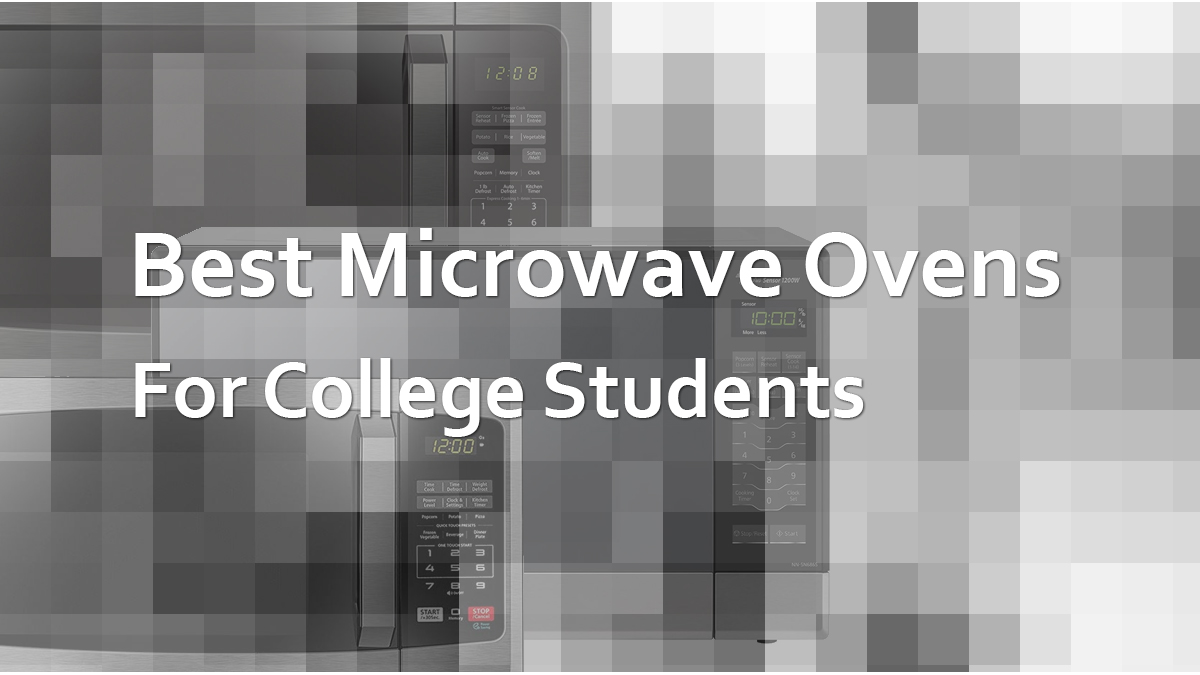Best Microwaves For College Student Dorm Room