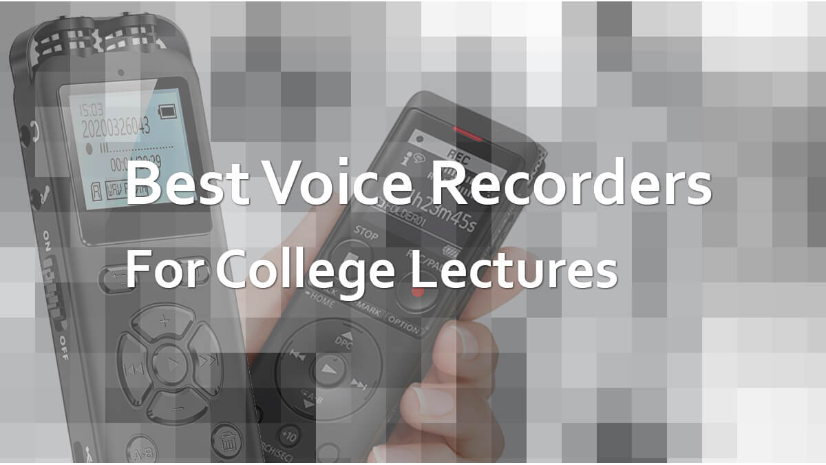 Best Voice Recorders For College Students
